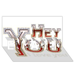 Hey You I Love You ENGAGED 3D Greeting Card (8x4)