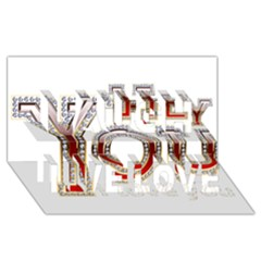 Hey You I Love You Laugh Live Love 3D Greeting Card (8x4)
