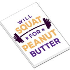 Will Squat For Peanut Butter Large Memo Pads