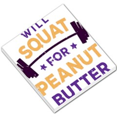Will Squat For Peanut Butter Small Memo Pads