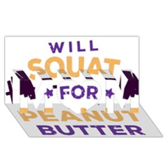 Will Squat For Peanut Butter Mom 3d Greeting Card (8x4)