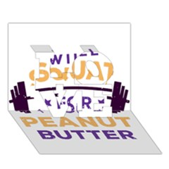Will Squat For Peanut Butter Love 3d Greeting Card (7x5)
