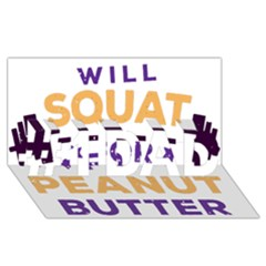 Will Squat For Peanut Butter #1 DAD 3D Greeting Card (8x4)