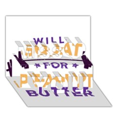 Will Squat For Peanut Butter Miss You 3d Greeting Card (7x5)