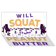 Will Squat For Peanut Butter Engaged 3d Greeting Card (8x4)