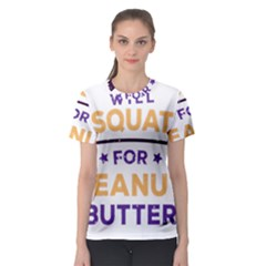 Will Squat For Peanut Butter Women s Sport Mesh Tee