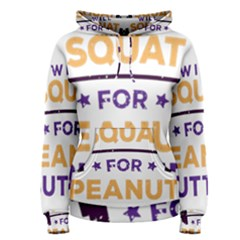 Will Squat For Peanut Butter Women s Pullover Hoodie