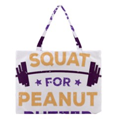 Will Squat For Peanut Butter Medium Tote Bag