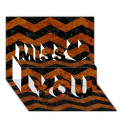 Chevron3 Black Marble & Brown Marble Miss You 3d Greeting Card (7x5)