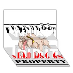 Watch Out Mad Dog On Property You Did It 3d Greeting Card (7x5)