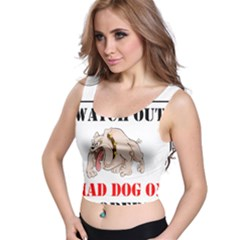Watch Out Mad Dog On Property Crop Top