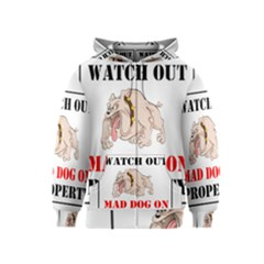 Watch Out Mad Dog On Property Kids  Zipper Hoodie