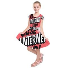 Closethe Internet Up Kids  Short Sleeve Dress