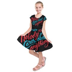 Madmen Nobody Cares Kids  Short Sleeve Dress