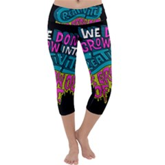 We Dont Grow Into Creativity We Grow Out Of It Capri Yoga Leggings
