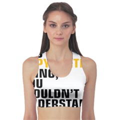It a Copywriting Thing, you wouldn t understand Sports Bra