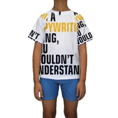 It a Copywriting Thing, you wouldn t understand Kids  Short Sleeve Swimwear
