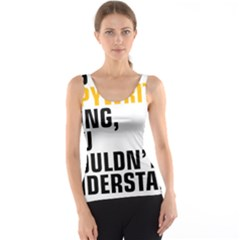 It a Copywriting Thing, you wouldn t understand Tank Top