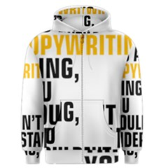 It a Copywriting Thing, you wouldn t understand Men s Zipper Hoodie