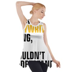 It a Copywriting Thing, you wouldn t understand Side Drop Tank Tunic