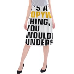 It a Copywriting Thing, you wouldn t understand Midi Beach Skirt