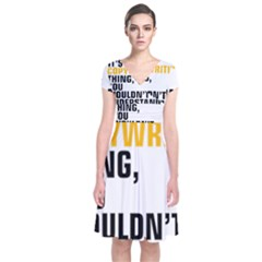 It a Copywriting Thing, you wouldn t understand Short Sleeve Front Wrap Dress