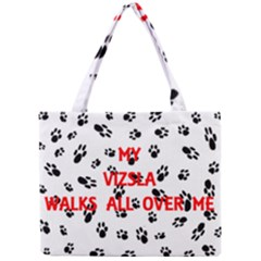 My Vizsla Walks On Me  Mini Tote Bag