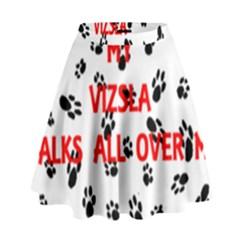 My Vizsla Walks On Me  High Waist Skirt