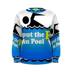 Funny Swiming Water Women s Sweatshirt