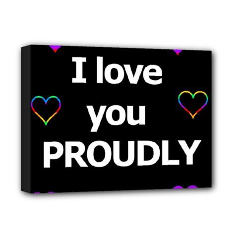 Proudly love Deluxe Canvas 16  x 12