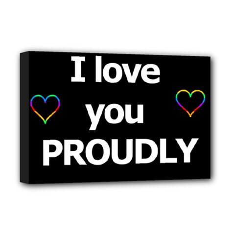 Proudly love Deluxe Canvas 18  x 12