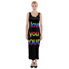 I love you proudly Fitted Maxi Dress