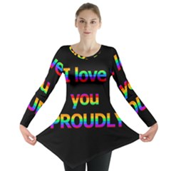 I love you proudly Long Sleeve Tunic