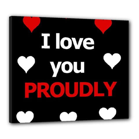 I love you proudly Canvas 24  x 20