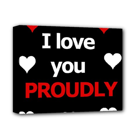 I love you proudly Deluxe Canvas 14  x 11