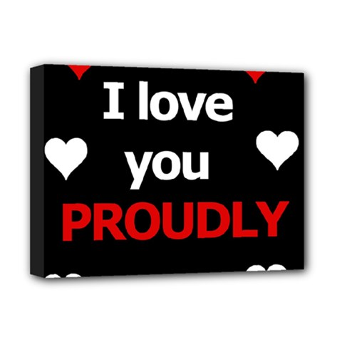 I love you proudly Deluxe Canvas 16  x 12
