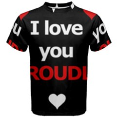 I love you proudly Men s Cotton Tee