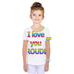 I Love You Proudly 2 Kids  One Piece Tee