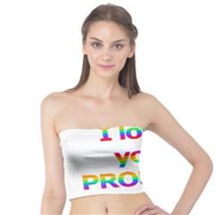 Proudly love Tube Top