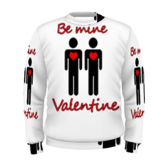 Be mine Valentine Men s Sweatshirt