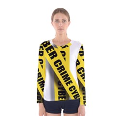 Internet Crime Cyber Criminal Women s Long Sleeve Tee