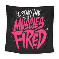 Muscles Fired Square Tapestry (large)