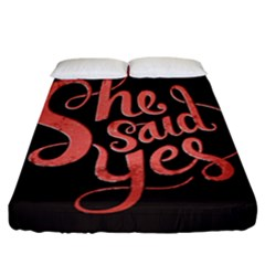 She Said Yes Fitted Sheet (california King Size)