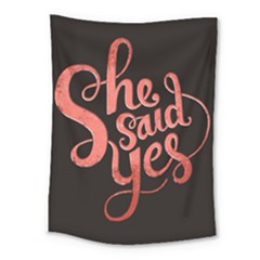 She Said Yes Medium Tapestry