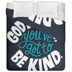 Be Kind Duvet Cover Double Side (california King Size)