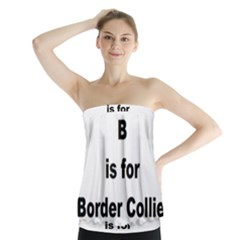 B Is For Border Collie Strapless Top