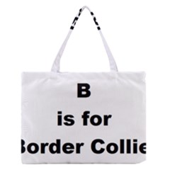 B Is For Border Collie Medium Zipper Tote Bag