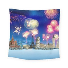Happy New Year Celebration Of The New Year Landmarks Of The Most Famous Cities Around The World Fire Square Tapestry (small)