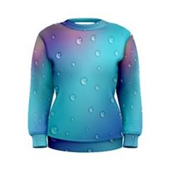 Water Droplets Women s Sweatshirt