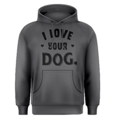 I Love Your Dog   Men s Pullover Hoodie